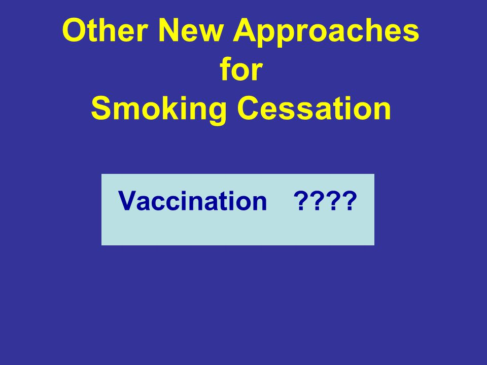 Other New Approaches for Smoking Cessation