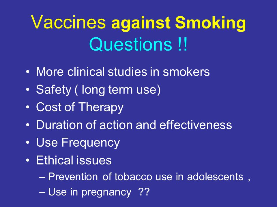 Vaccines against Smoking Questions !!