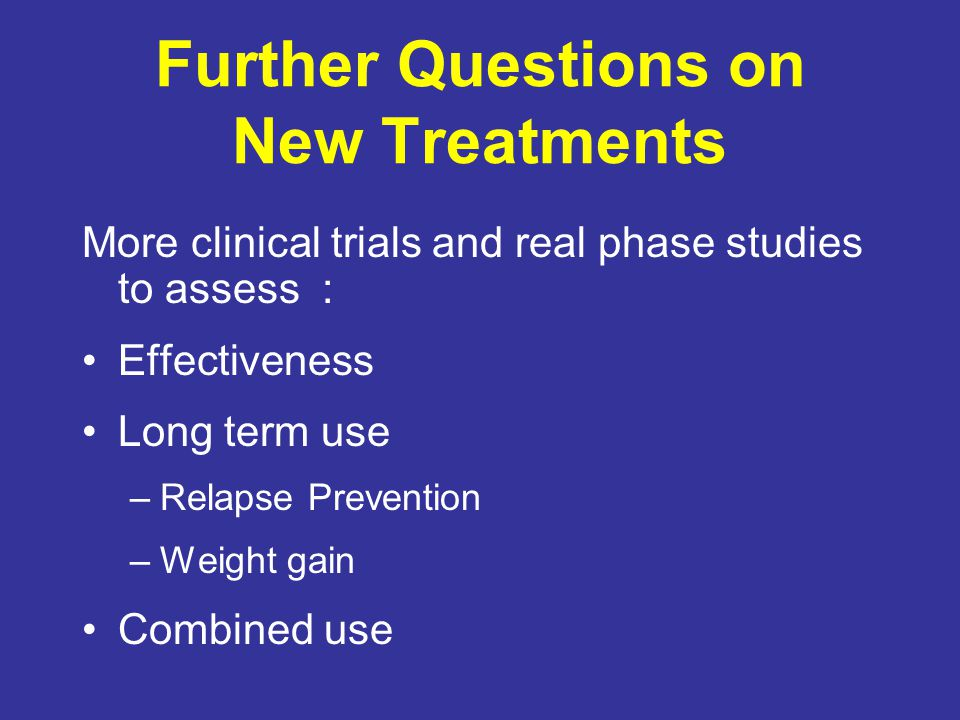 Further Questions on New Treatments