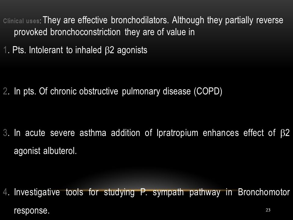 1. Pts. Intolerant to inhaled 2 agonists