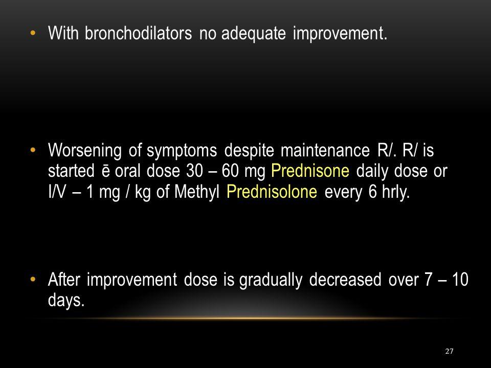 With bronchodilators no adequate improvement.
