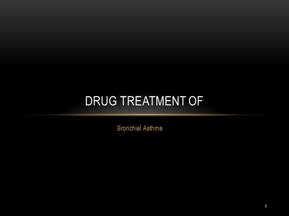 Drug treatment of Bronchial Asthma