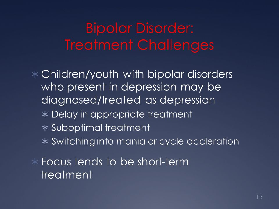 Bipolar Disorder: Treatment Challenges
