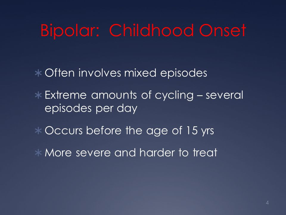 Bipolar: Childhood Onset