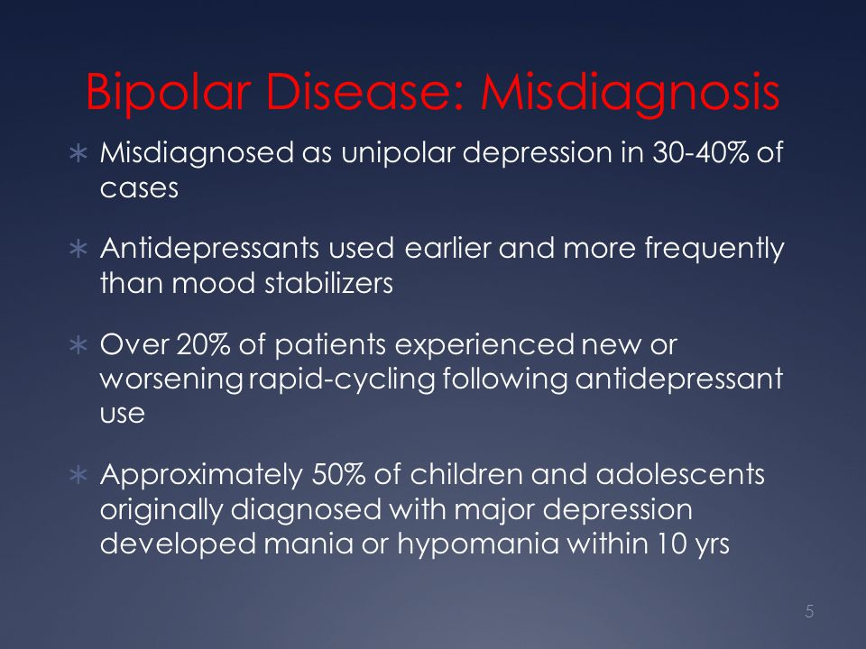 Bipolar Disease: Misdiagnosis