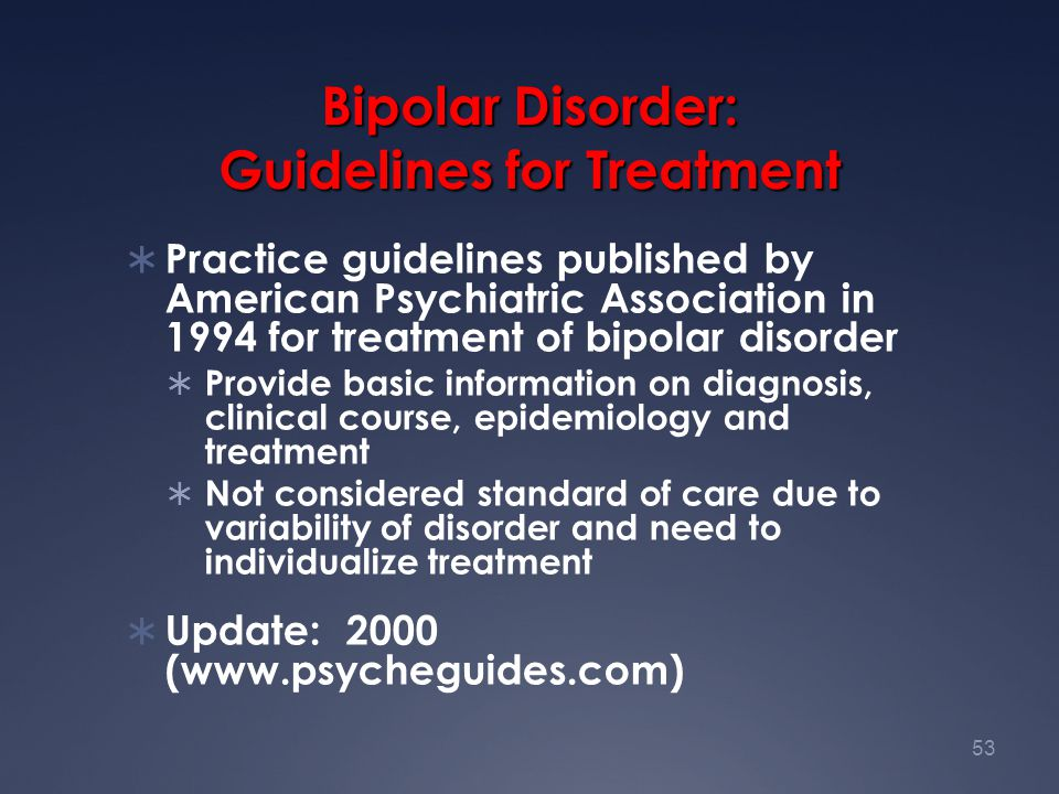 Bipolar Disorder: Guidelines for Treatment