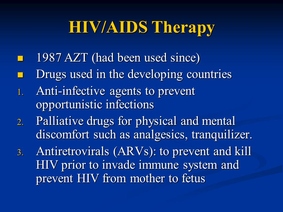 HIV/AIDS Therapy 1987 AZT (had been used since)
