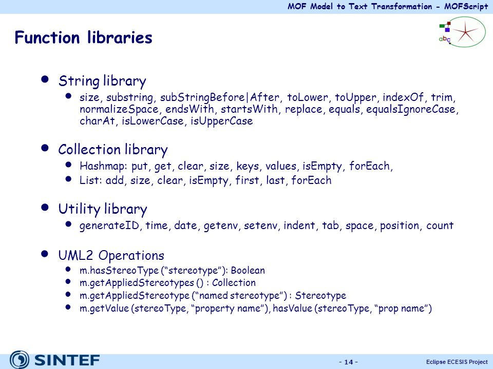 Function libraries String library Collection library Utility library
