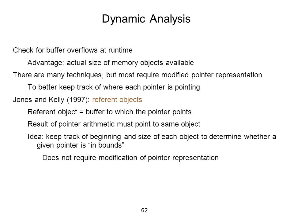 Dynamic Analysis Check for buffer overflows at runtime