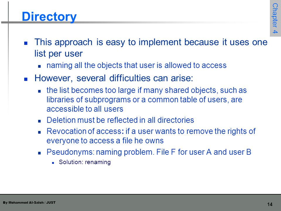 Directory This approach is easy to implement because it uses one list per user. naming all the objects that user is allowed to access.