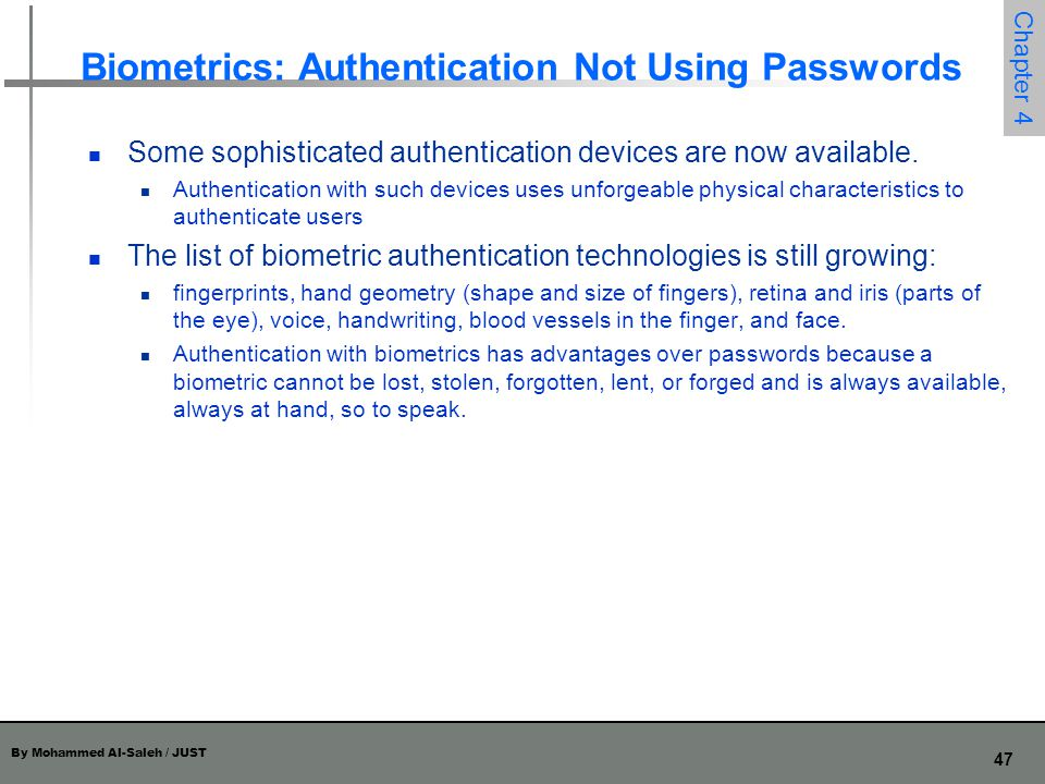 Biometrics: Authentication Not Using Passwords