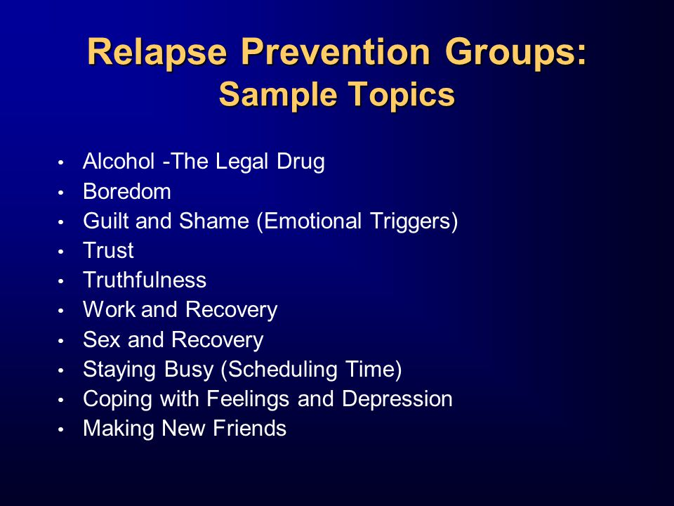 Relapse Prevention Groups: Sample Topics