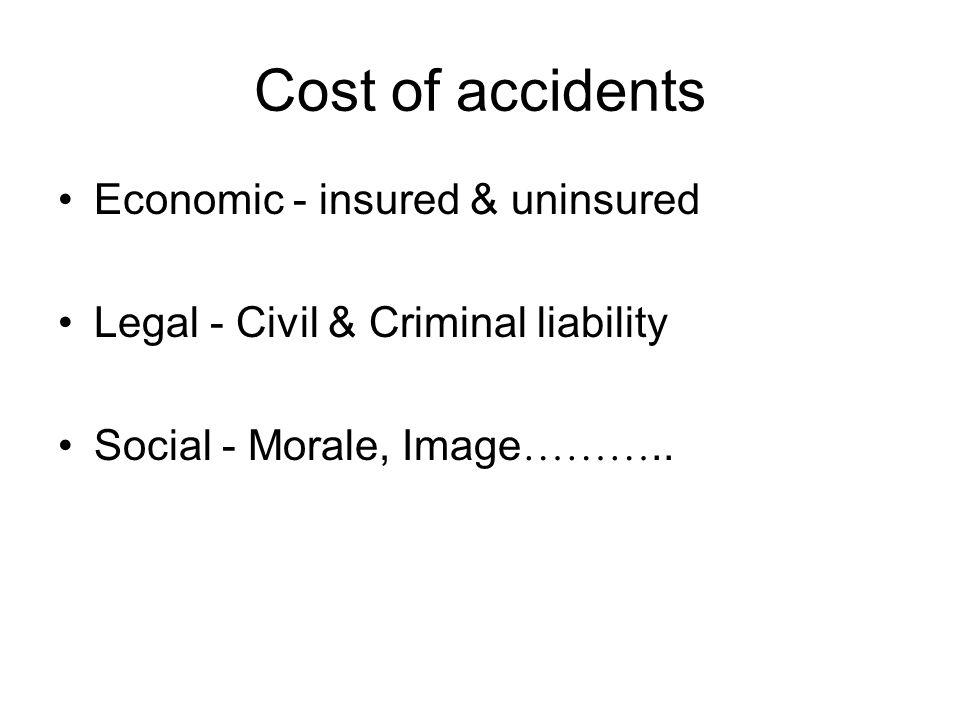 Cost of accidents Economic - insured & uninsured