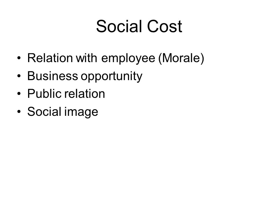 Social Cost Relation with employee (Morale) Business opportunity