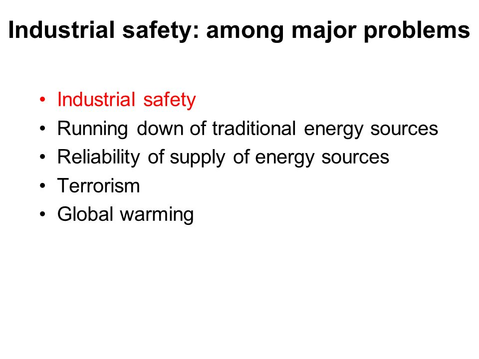 Industrial safety: among major problems
