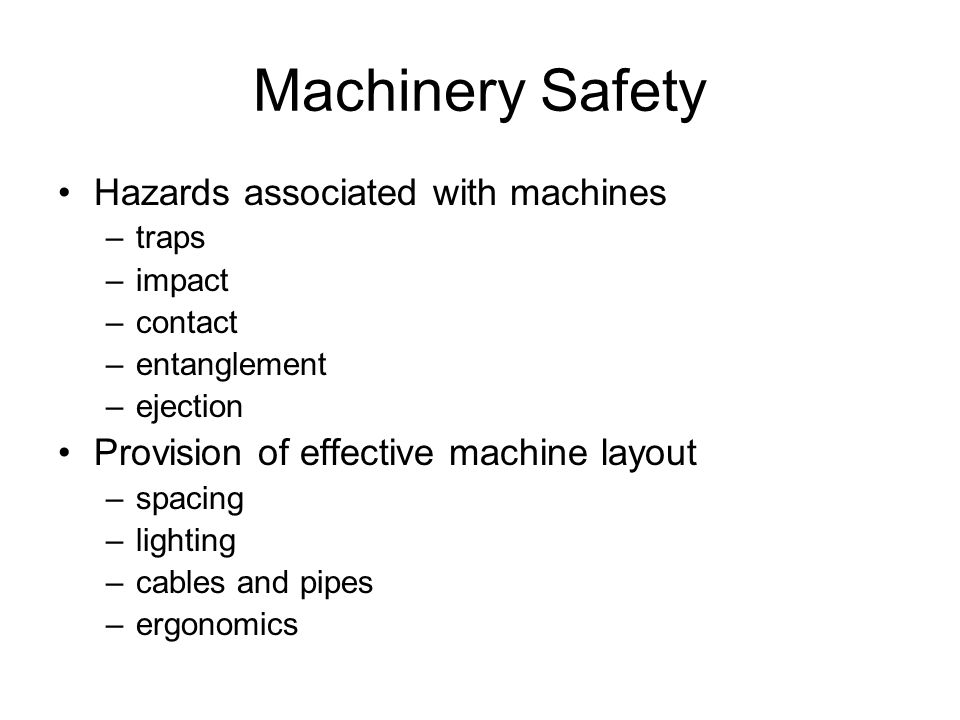 Machinery Safety Hazards associated with machines