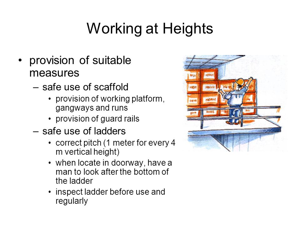 Working at Heights provision of suitable measures safe use of scaffold