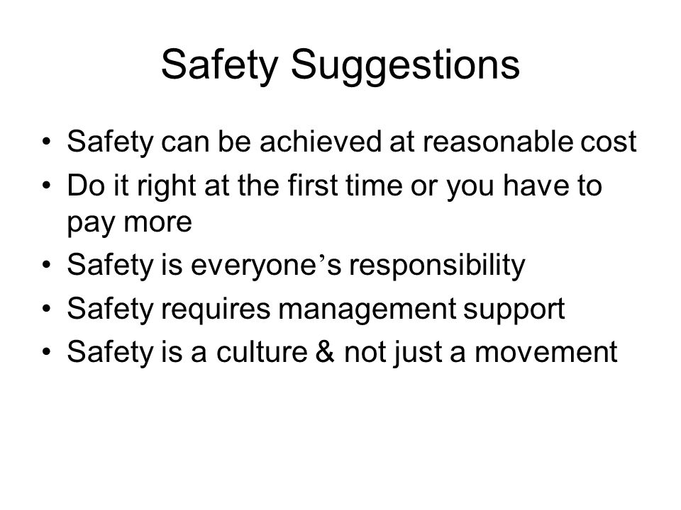 Safety Suggestions Safety can be achieved at reasonable cost