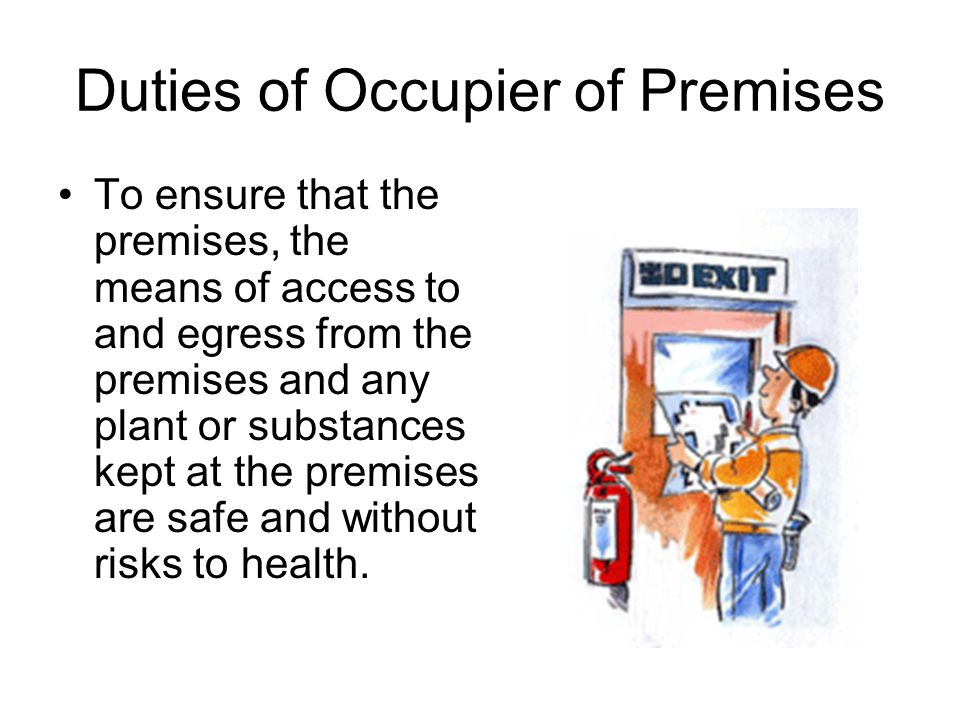 Duties of Occupier of Premises