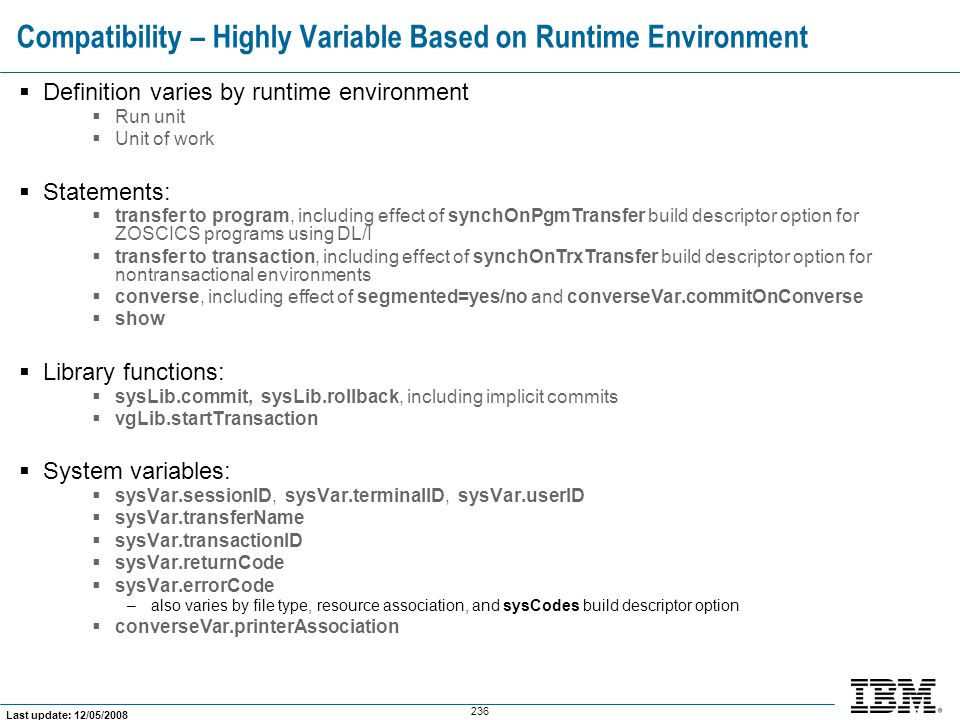 Compatibility – Highly Variable Based on Runtime Environment