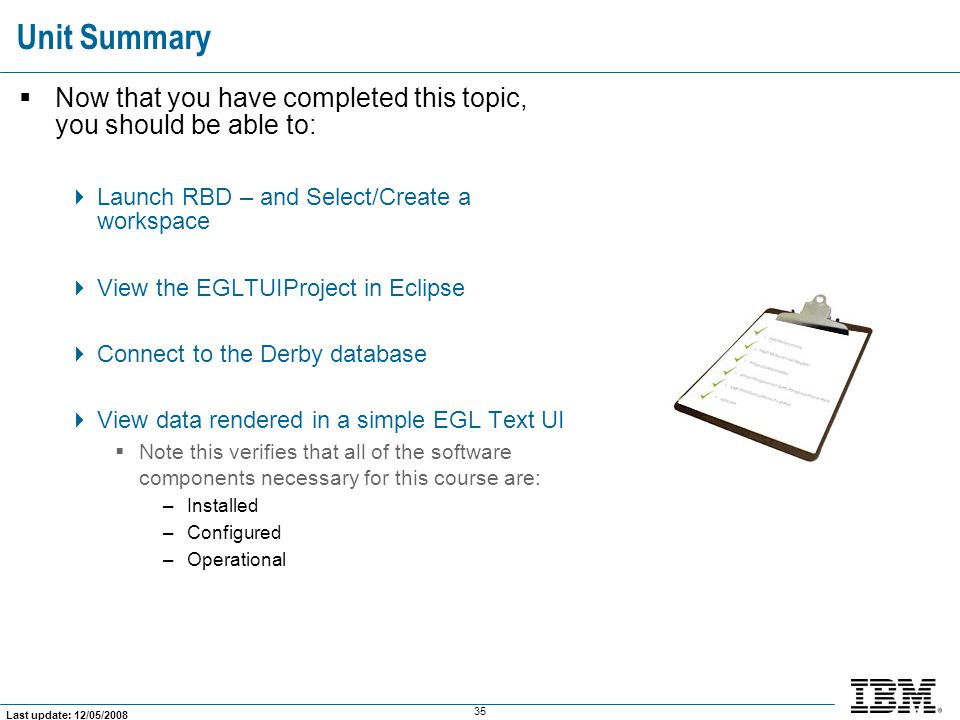 Unit Summary Now that you have completed this topic, you should be able to: Launch RBD – and Select/Create a workspace.