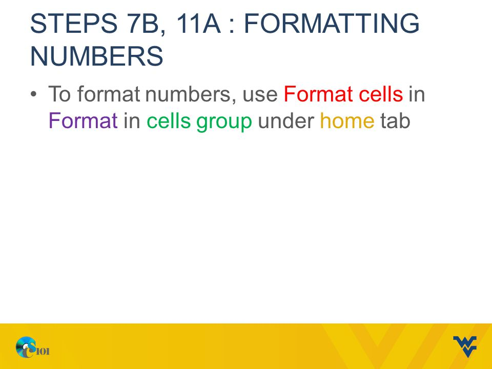 Steps 7B, 11A : Formatting numbers