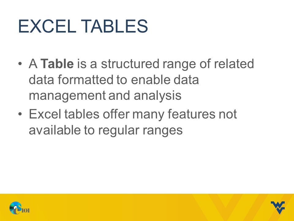 Excel Tables A Table is a structured range of related data formatted to enable data management and analysis.