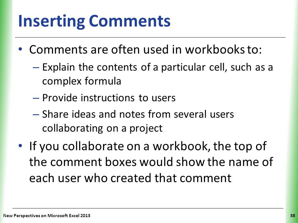 Inserting Comments Comments are often used in workbooks to: