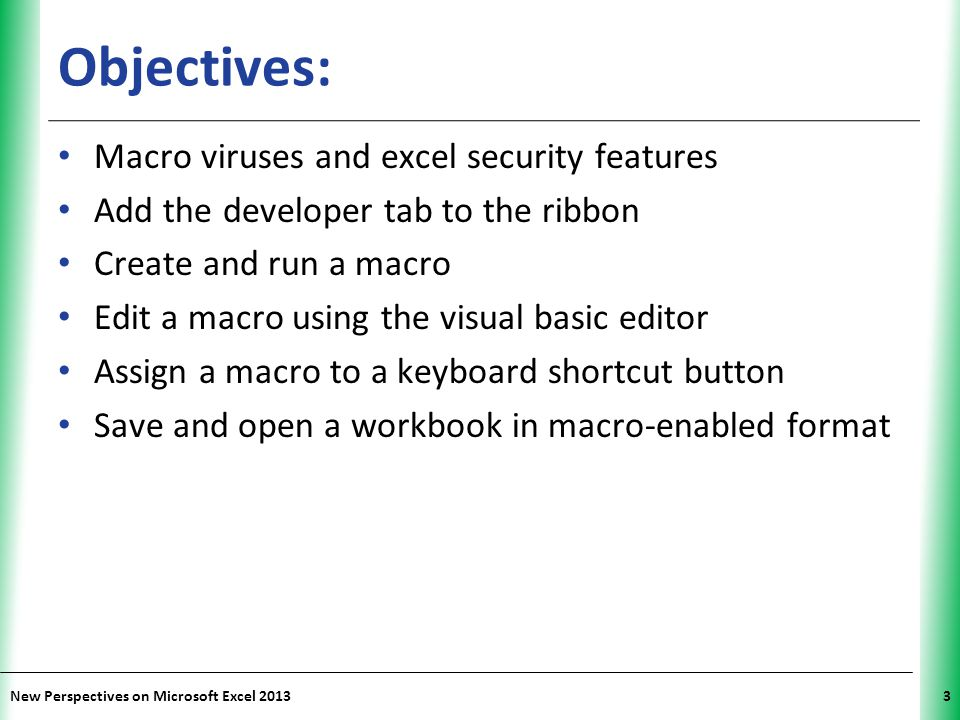 Objectives: Macro viruses and excel security features