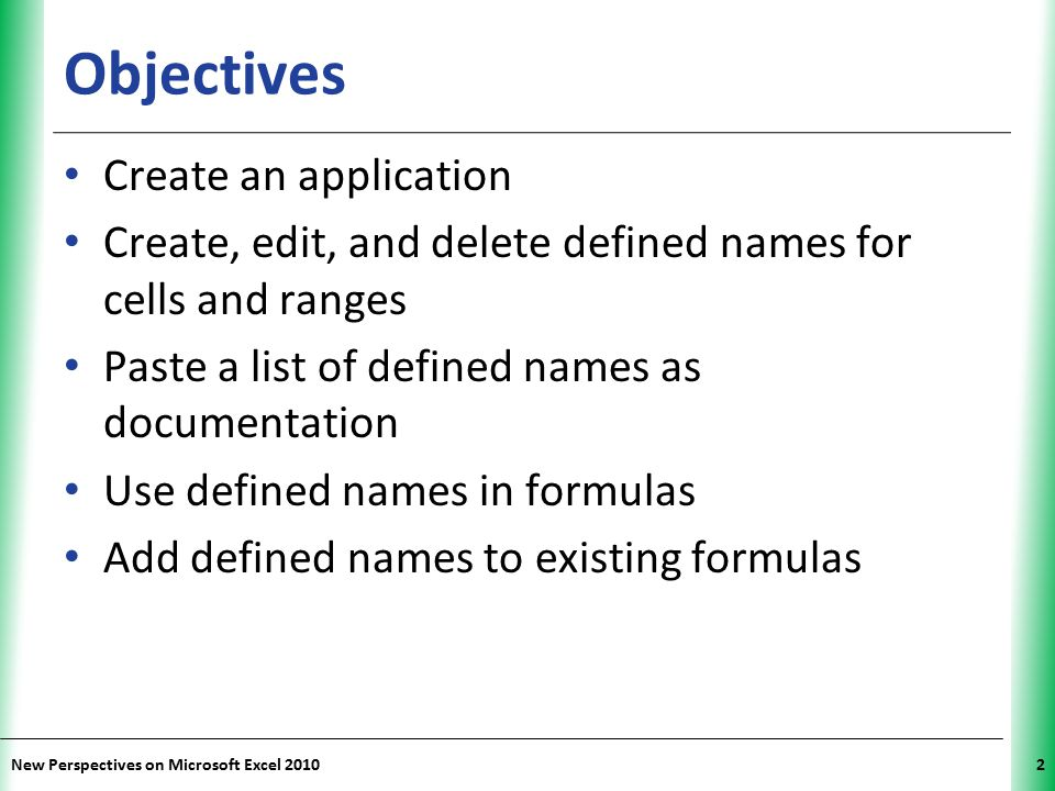 Objectives Create an application