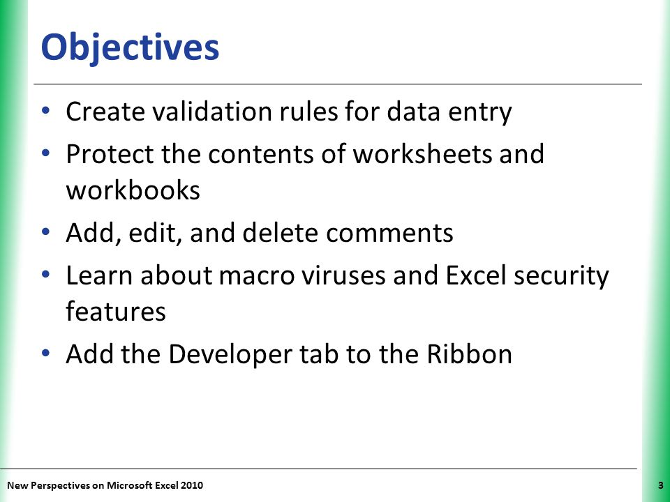 Objectives Create validation rules for data entry