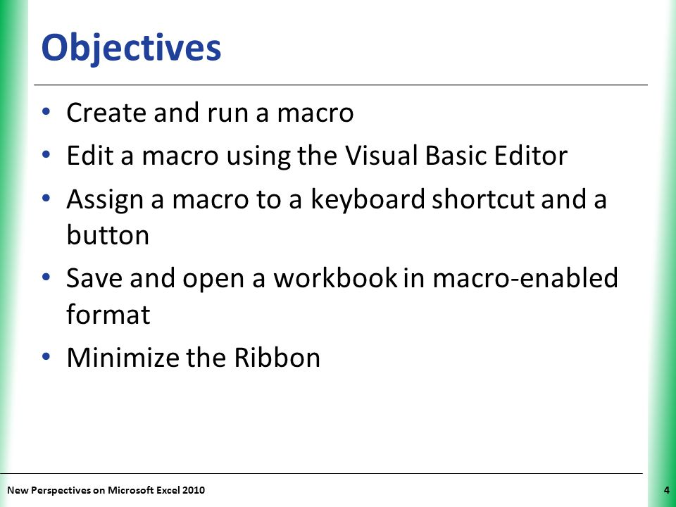 Objectives Create and run a macro