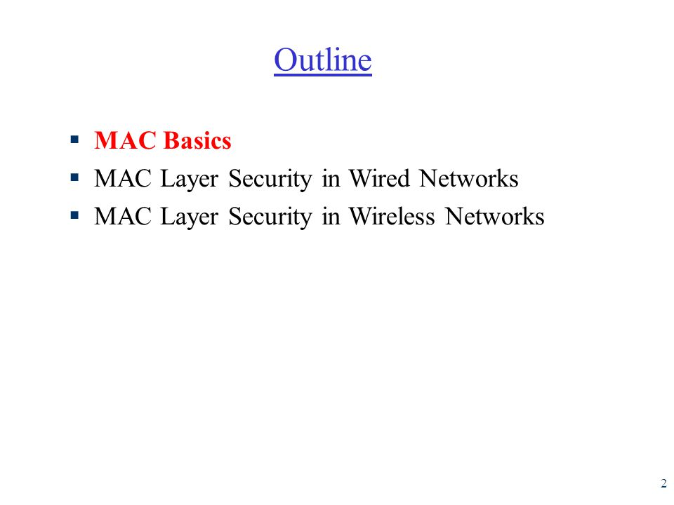 Outline MAC Basics MAC Layer Security in Wired Networks