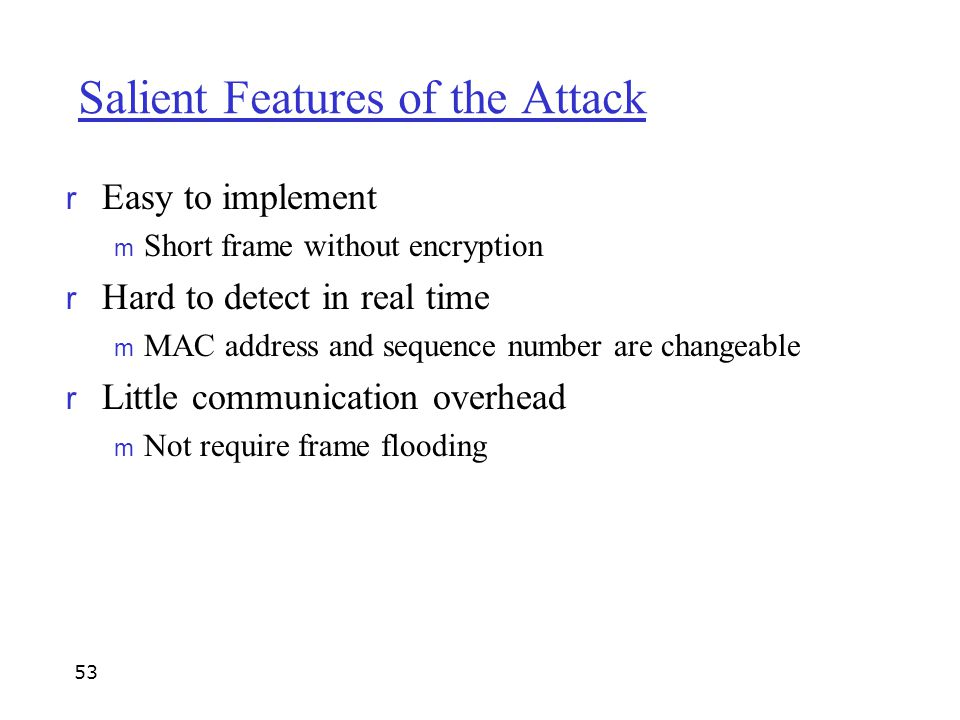 Salient Features of the Attack