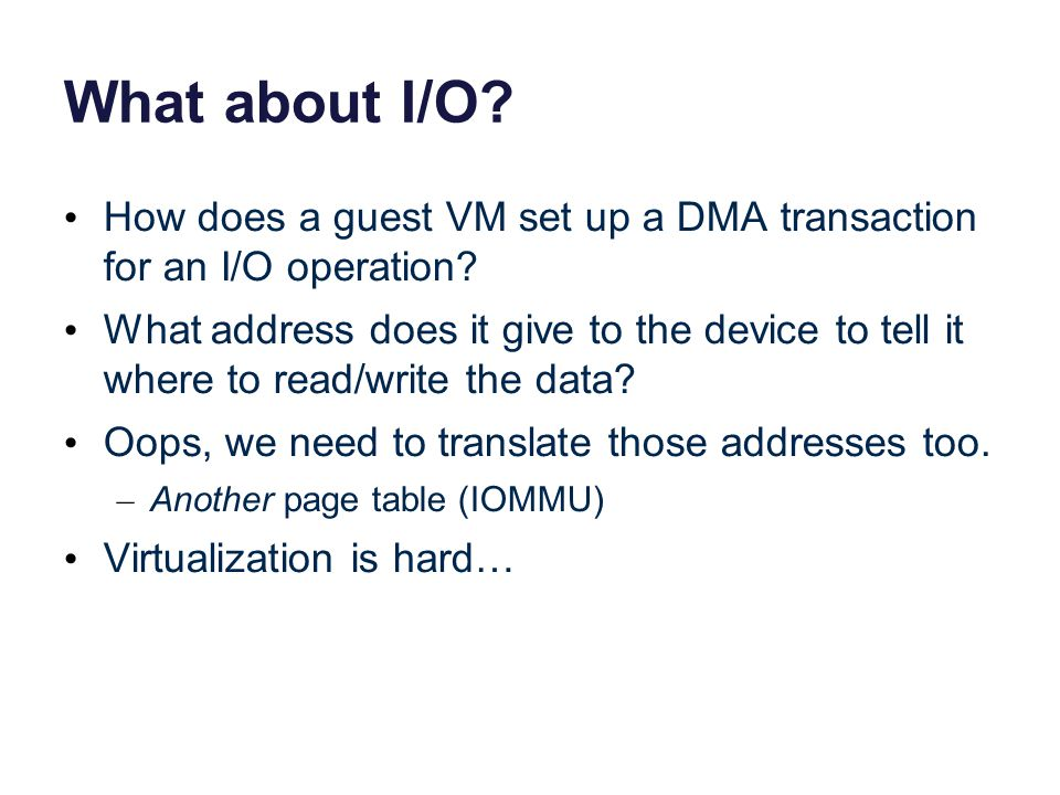 What about I/O How does a guest VM set up a DMA transaction for an I/O operation