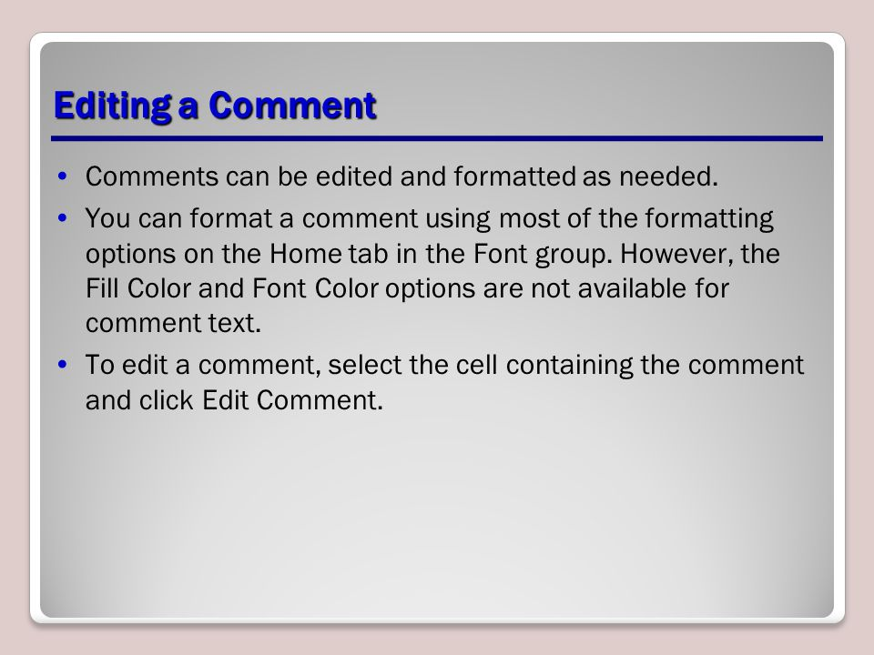 Editing a Comment Comments can be edited and formatted as needed.