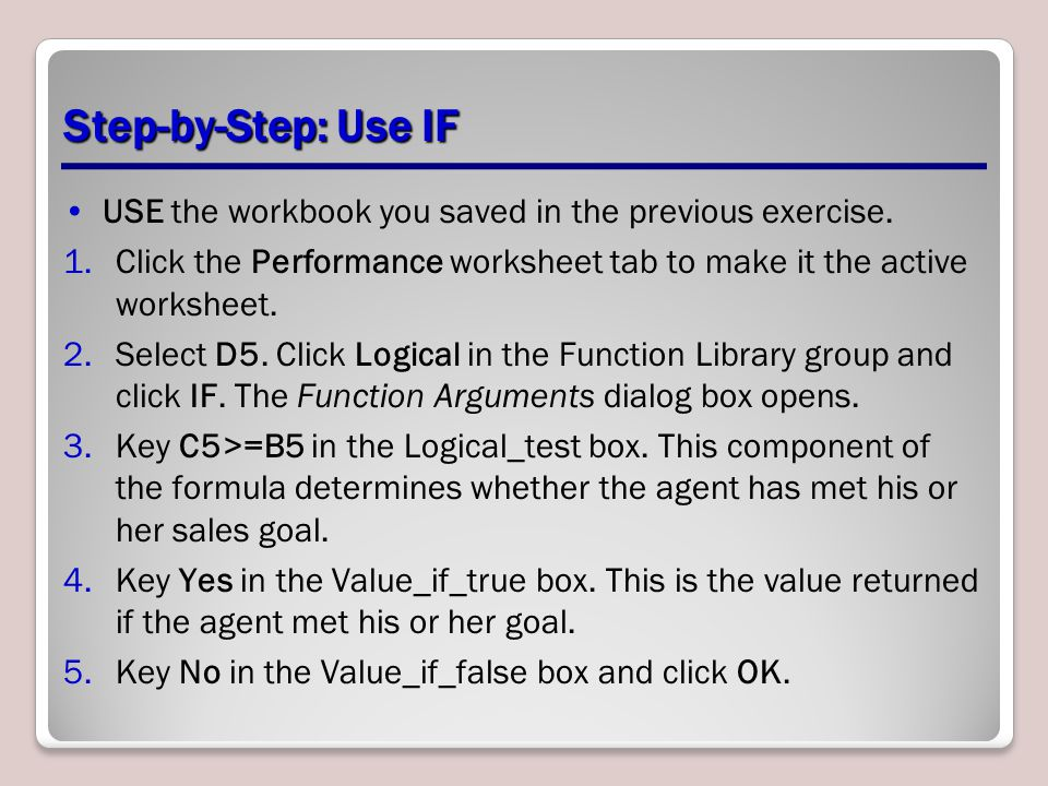 Step-by-Step: Use IF USE the workbook you saved in the previous exercise. Click the Performance worksheet tab to make it the active worksheet.