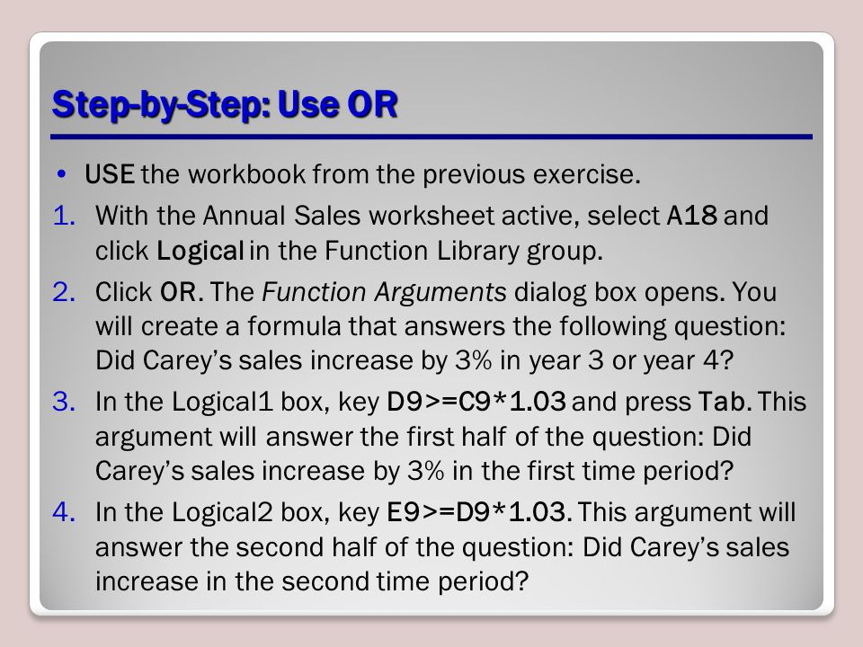 Step-by-Step: Use OR USE the workbook from the previous exercise.