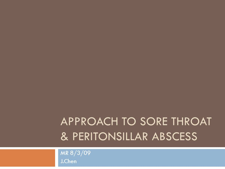 Approach to Sore Throat & Peritonsillar Abscess