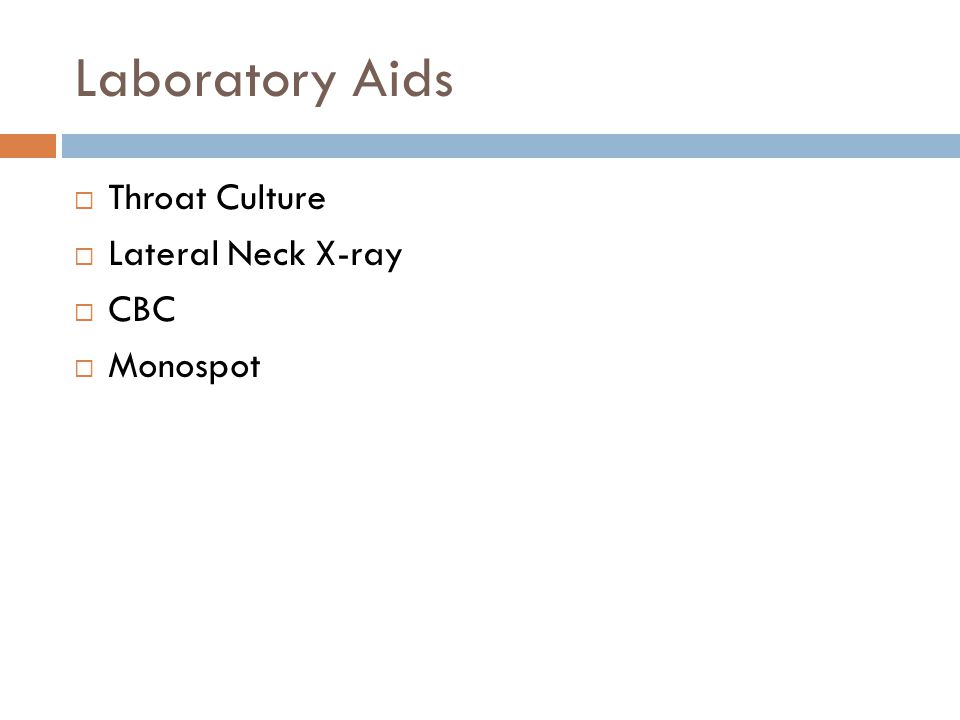 Laboratory Aids Throat Culture Lateral Neck X-ray CBC Monospot
