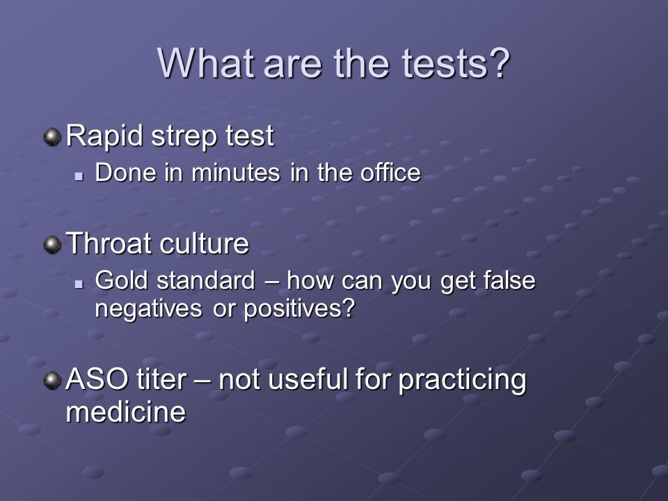 What are the tests Rapid strep test Throat culture