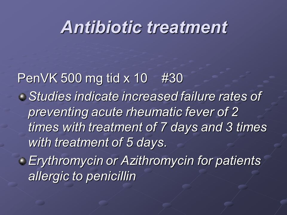 Antibiotic treatment PenVK 500 mg tid x 10 #30