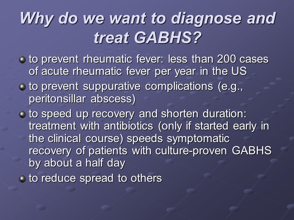 Why do we want to diagnose and treat GABHS
