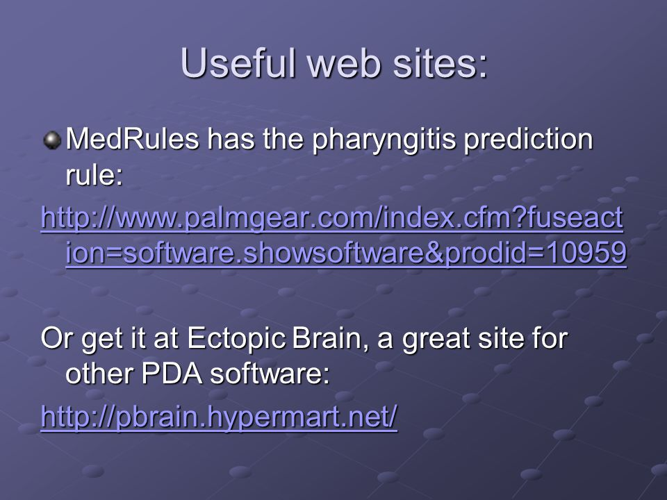 Useful web sites: MedRules has the pharyngitis prediction rule: