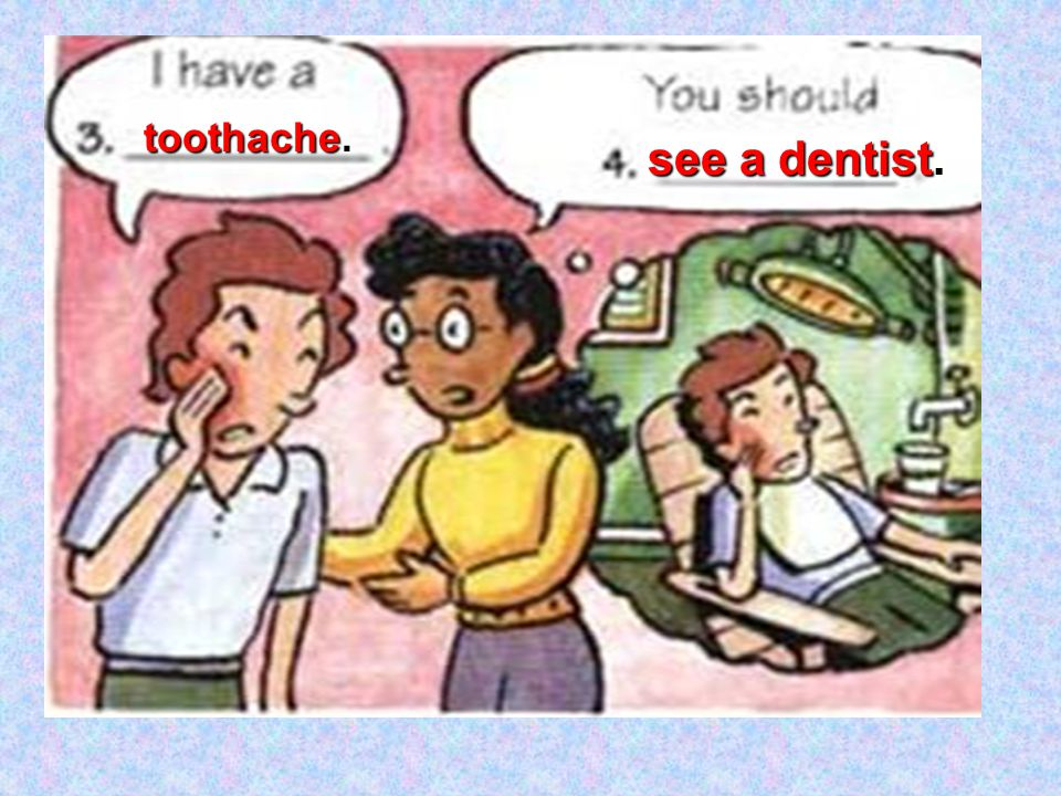 toothache. see a dentist.