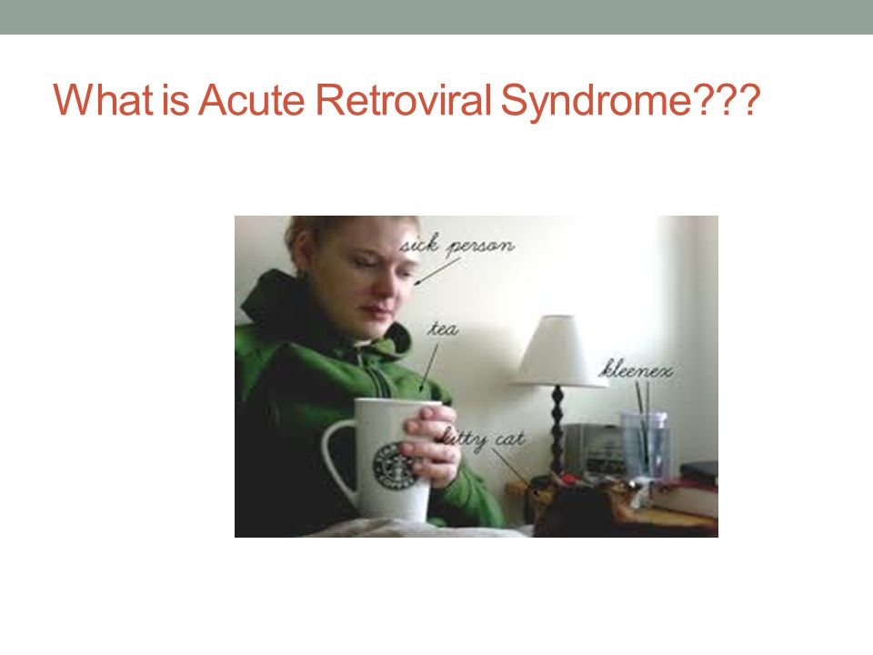 What is Acute Retroviral Syndrome