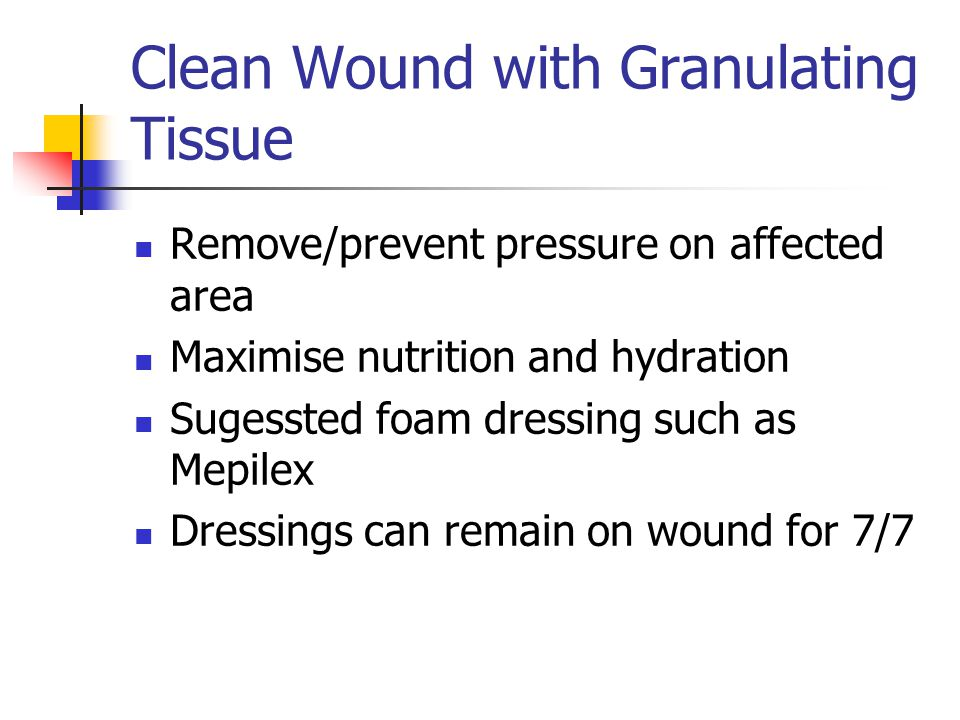 Clean Wound with Granulating Tissue