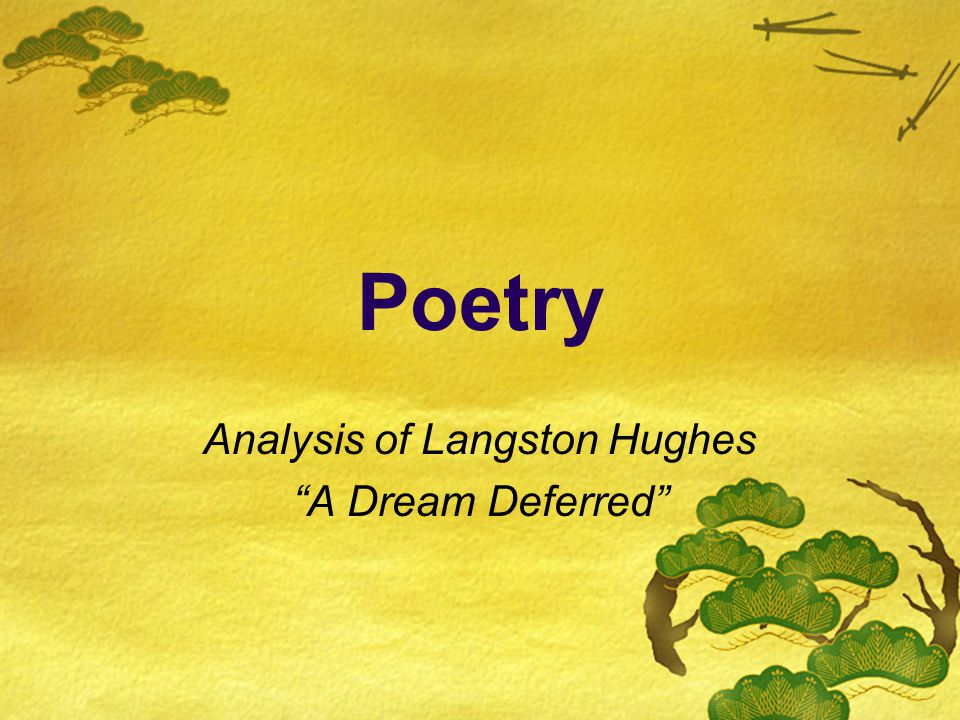 "an analysis of the poem a dream deferred by james langston hughes Selected poems of langston hughes (random house inc  mine in montage of a dream deferred later james louis ""j j"" johnson."