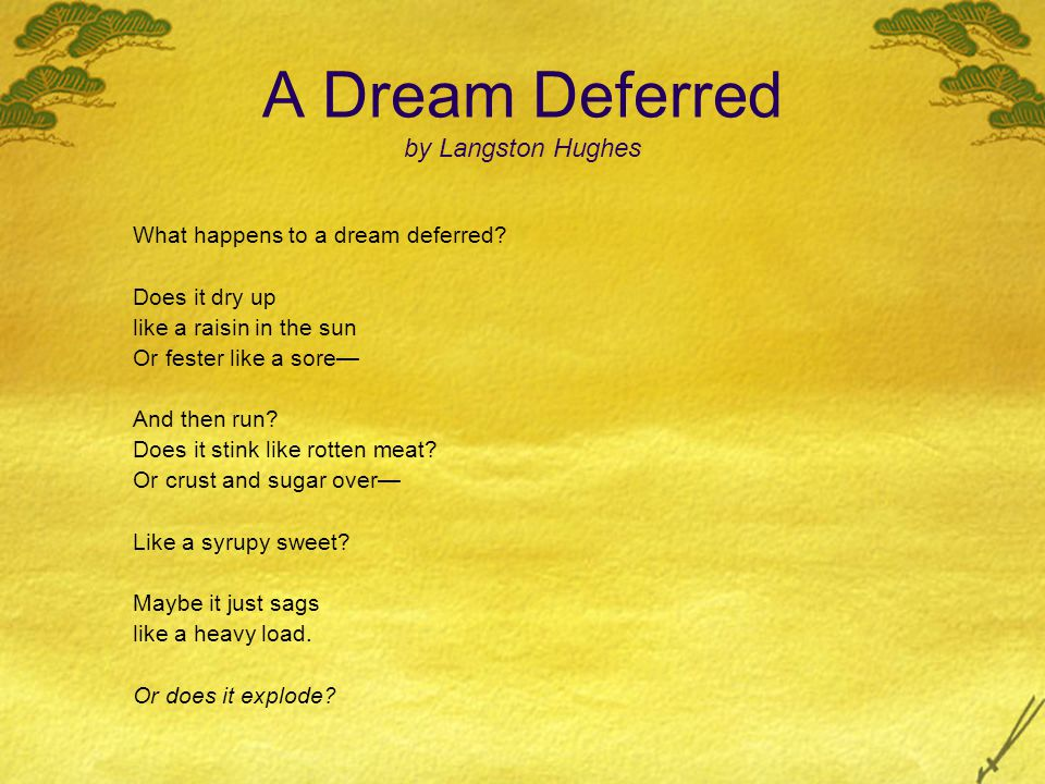 understanding langston hughes idea of the dream deferred What is the theme of langston hughes's poem a dream deferred update cancel ad by grammarly however, the poet doesn't possibly entertain the idea that dreams wither away - all the analogies drawn hint at existence what does langston hughes' poem 'a dream deferred' mean.