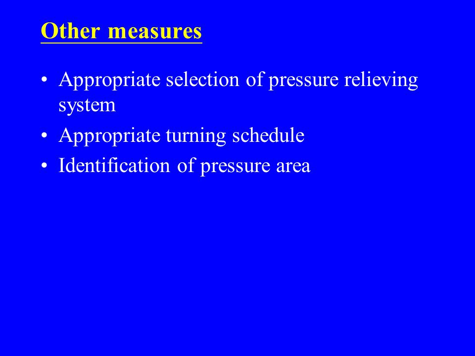 Other measures Appropriate selection of pressure relieving system